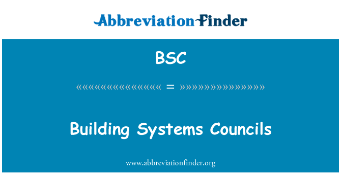 BSC: Building Systems Councils