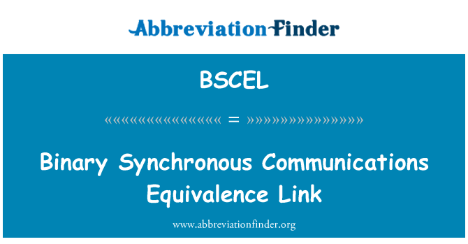 BSCEL: Binary Synchronous Communications Equivalence Link