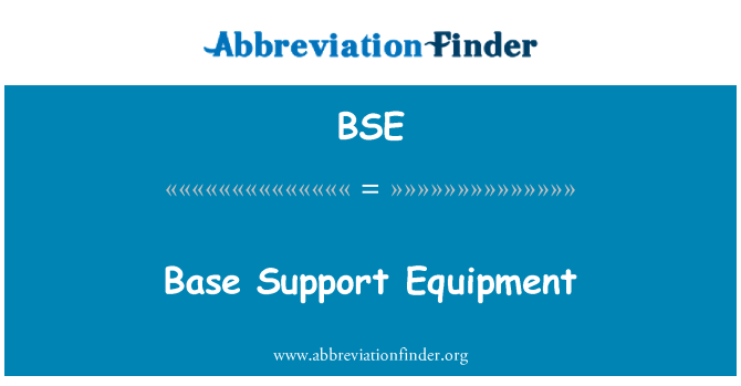 BSE: Base Support Equipment