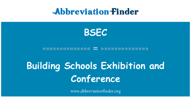 BSEC: Bina okul Sergisi ve konferans
