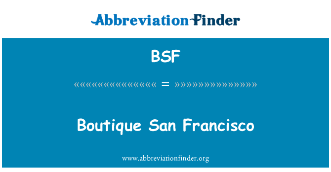 BSF: Boutique San Francisco