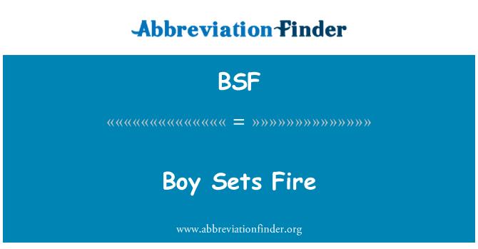 BSF: Boy Sets Fire