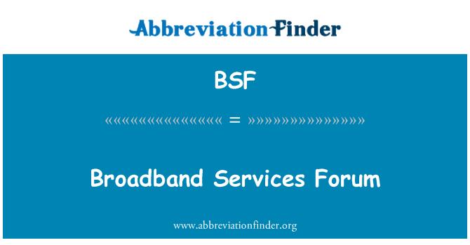 BSF: Broadband Services Forum