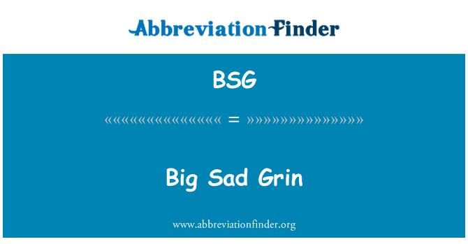 BSG: Big Sad Grin