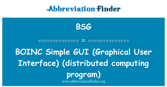BSG: BOINC   Simple GUI (Graphical User Interface)  (distributed computing program)