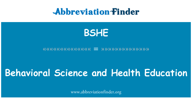 BSHE: Behavioral Science and Health Education