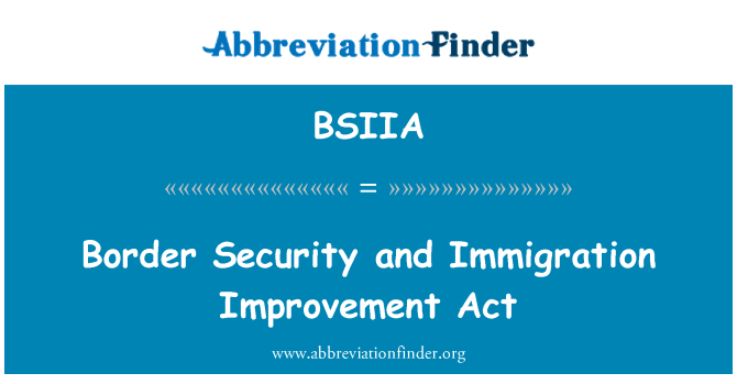 BSIIA: Border Security and Immigration Improvement Act