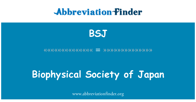 BSJ: Biophysical Society of Japan