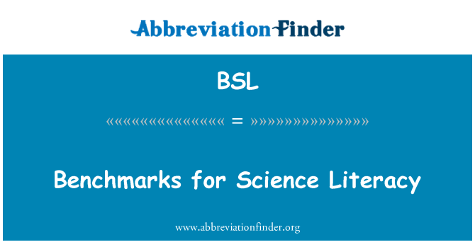 BSL: Benchmarks for Science Literacy