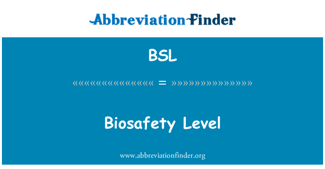 BSL: Biosafety Level