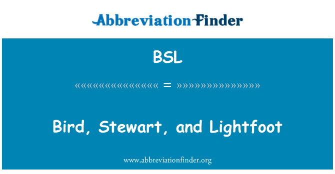 BSL: Bird, Stewart, and Lightfoot