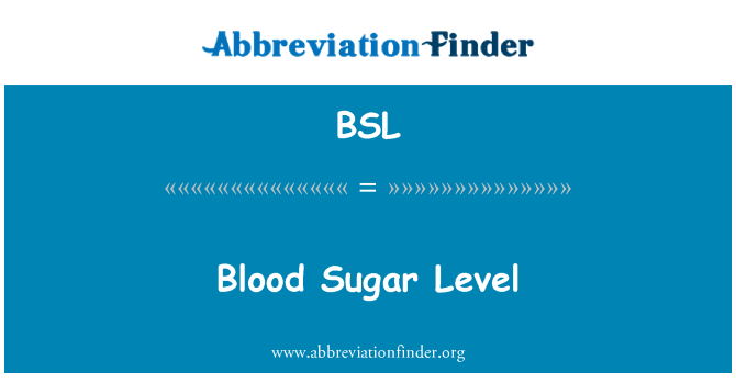 BSL: Blood Sugar Level