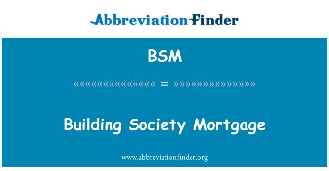 BSM: Building Society Mortgage