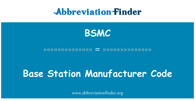 BSMC: Base Station Manufacturer Code