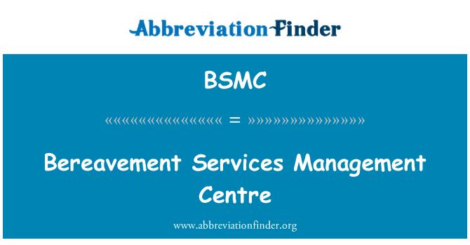 BSMC: Centre de gestion de Services deuil