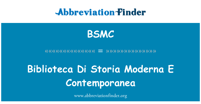 BSMC: Biblioteca Di Storia Moderna E Contemporanea