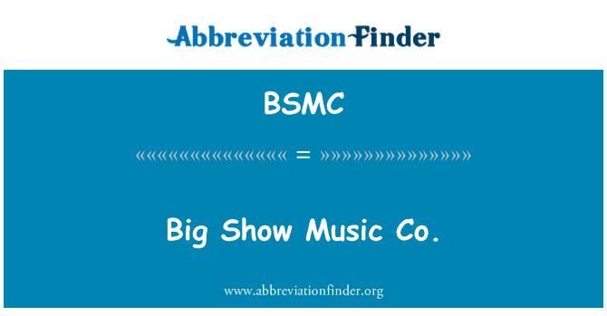 BSMC: Didelis Rodyti muzikos Co
