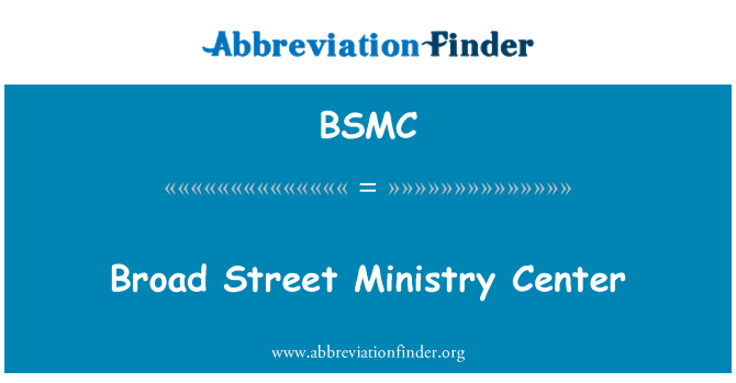 BSMC: Centro de Ministério Broad Street