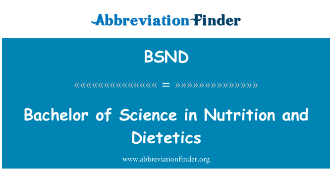 BSND: Bachelor of Science in Nutrition and Dietetics