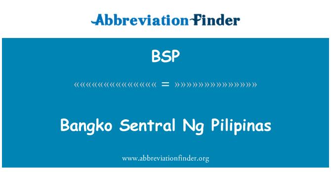 BSP: Bangko Sentral Ng Pilipinas