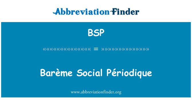 BSP: Barème Social Périodique