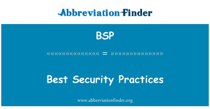 BSP: Best Security Practices
