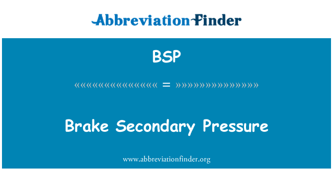 BSP: Brake Secondary Pressure