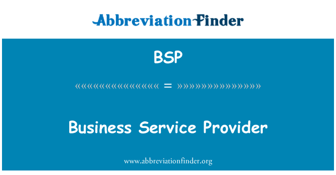 BSP: Business Service Provider