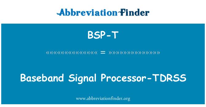 BSP-T: Baseband Signal Processor-TDRSS
