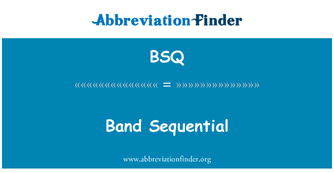 BSQ: Band Sequential