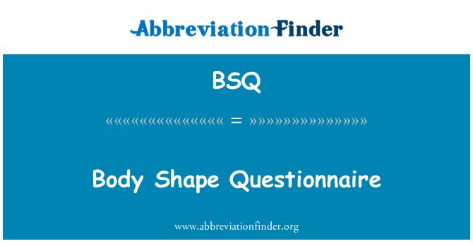BSQ: Body Shape Questionnaire