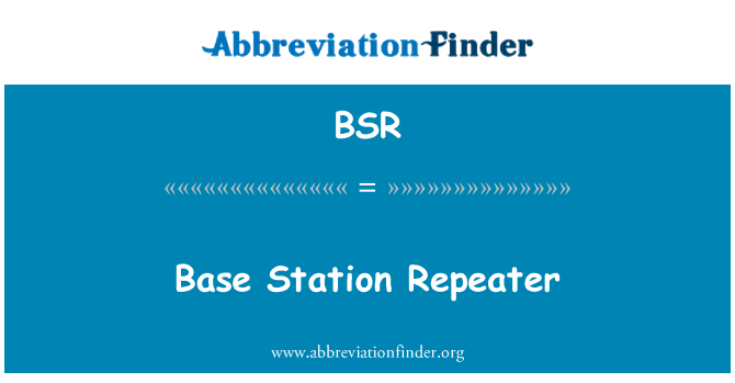 BSR: Base Station Repeater