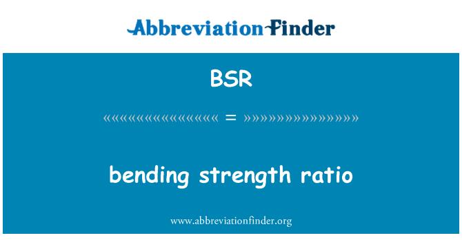 BSR: bending strength ratio