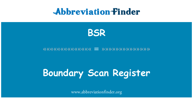 BSR: Boundary Scan Register