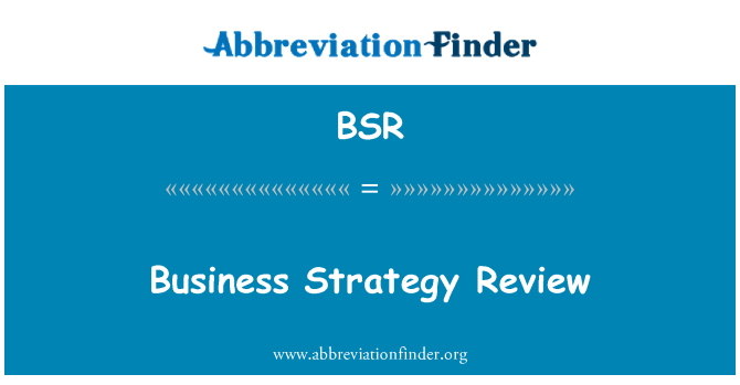 BSR: Business Strategy Review