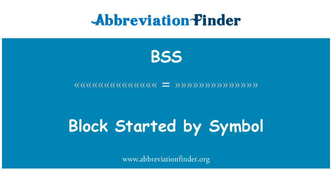 BSS: Block Started by Symbol