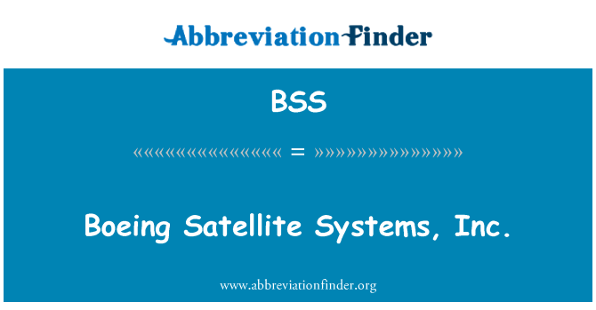 BSS: Boeing Satellite Systems, Inc.