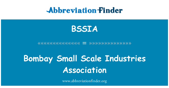 BSSIA: Bombay Small Scale Industries Association