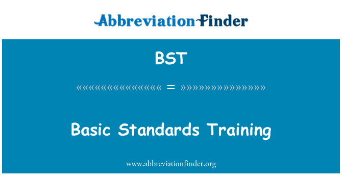 BST: Basic Standards Training