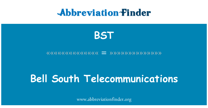 BST: Bell South Telecommunications