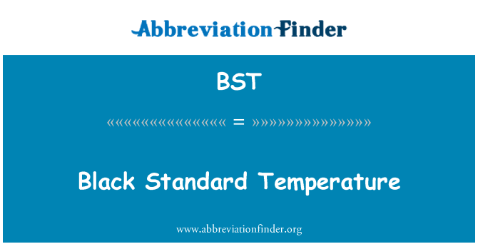 BST: Black Standard Temperature