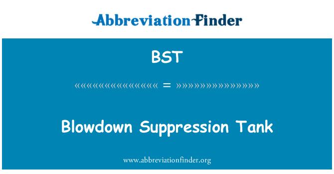 BST: Blowdown Suppression Tank