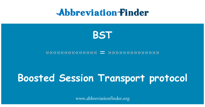 BST: Boosted Session Transport protocol