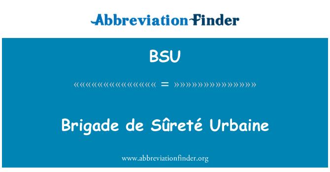 BSU: Brigade de Sûreté Urbaine
