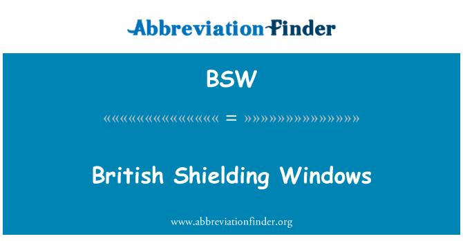 BSW: British Shielding Windows