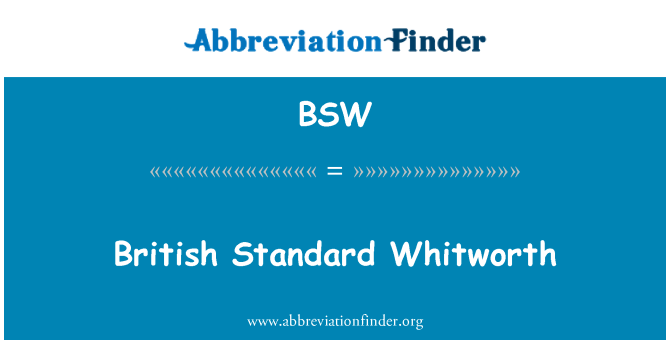 BSW: British Standard Whitworth