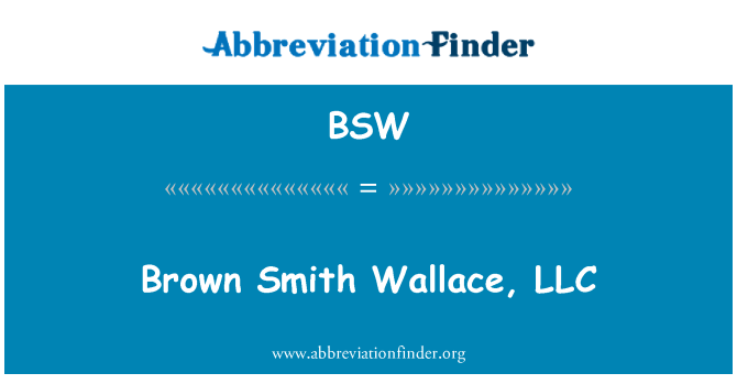 BSW: Brown Smith Wallace, LLC