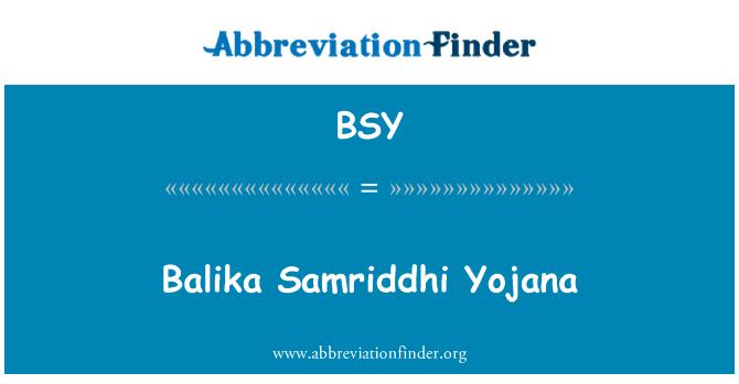 BSY: Balika Samriddhi Yojana