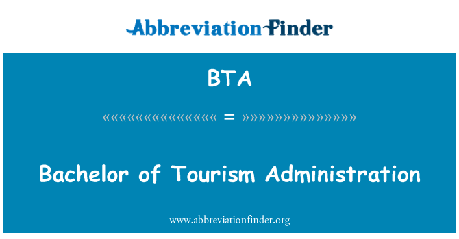 BTA: Bachelor of Tourism Administration