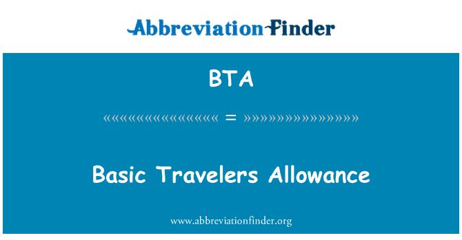 BTA: Basic Travelers Allowance